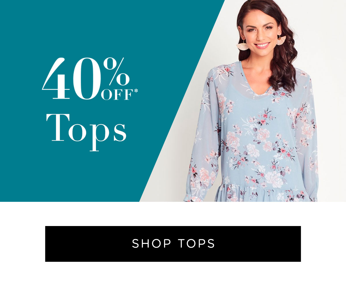 40% Off All Full Price Styles | Shop Tops