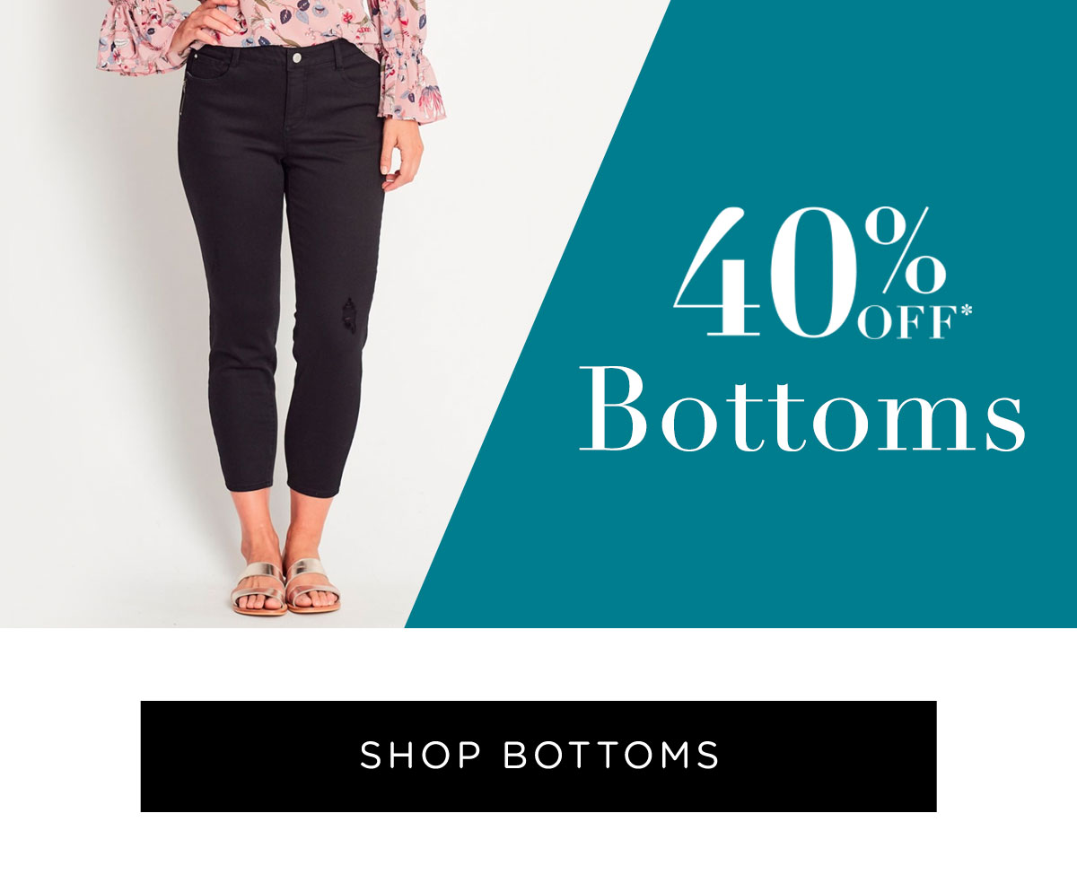 40% Off All Full Price Styles | Shop Bottoms